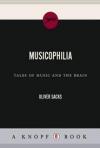 Музыкофилия: сказки о музыке и мозге
